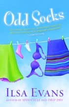 Odd Socks ebook by Ilsa Evans