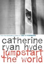 Jumpstart the World ebook by Catherine Ryan Hyde