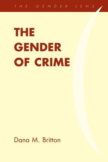 The Gender Of Crime Ebook By Dana M Britton 9781442209718