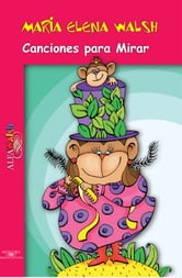 Canciones para Mirar ebook by María Elena Walsh
