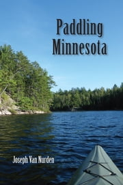 Paddling Minnesota ebook by Joseph Van Nurden