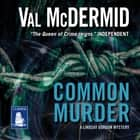 Common Murder audiobook by Val McDermid