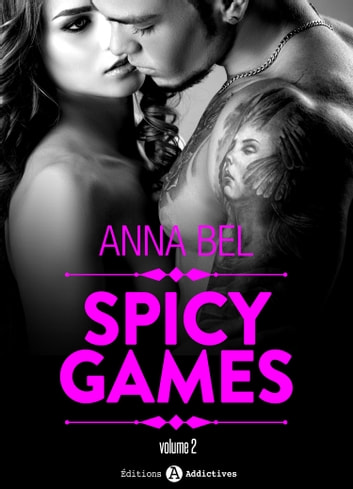 Spicy Games - 2 eBook by Anna Bel
