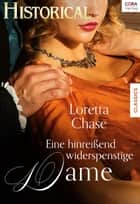 Eine hinreißend widerspenstige Dame ebook by Loretta Chase
