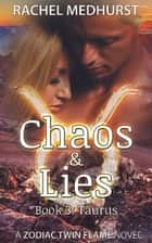 Chaos & Lies - Book 3: Taurus ebook by Rachel Medhurst
