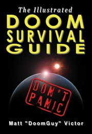 The Illustrated Doom Survival Guide - Don't Panic ebook by Matt Victor