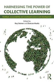 Harnessing the Power of Collective Learning - Feedback, accountability and constituent voice in rural development ebook by Roy Steiner,Duncan Hanks