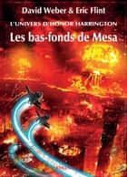 Les bas-fonds de Mesa - Honor Harrington Universe - Wages of Sin, T3 ebook by Michel Pagel, David Weber, Eric Flint