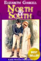 North and South By Elizabeth Gaskell - With Summary and Free Audio Book Link ebook by Elizabeth Gaskell