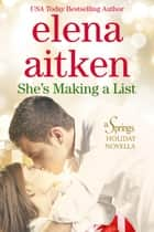 She's Making A List - A Holiday Novella ebook by Elena Aitken