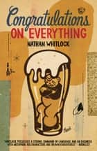 Congratulations on Everything ebook by Nathan Whitlock