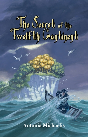 The Secret of the Twelfth Continent ebook by Antonia Michaelis