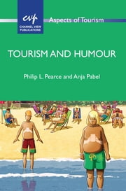 Tourism and Humour ebook by Philip L. Pearce,Anja Pabel