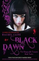 Black Dawn - The bestselling action-packed series ebook by Rachel Caine