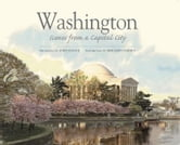 Washington: Scenes from a Capital City ebook by John Cleave, Benjamin Forgey