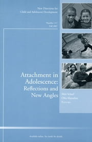 Attachment in Adolescence: Reflections and New Angles - New Directions for Child and Adolescent Development, Number 117 ebook by Miri Scharf ,Orfa Mayseless