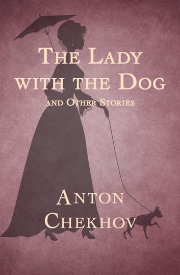 an analysis of the story the lady with the dog by anton chekhov