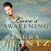 Love's Awakening audiobook by Laura Frantz