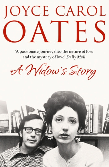 A Widow's Story: A Memoir ebook by Joyce Carol Oates