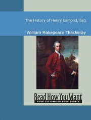 The History Of Henry Esmond, Esq. ebook by Thackeray,William Makepeace