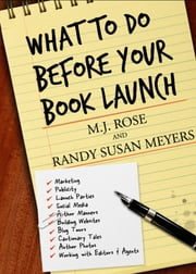 What To Do Before Your Book Launch ebook by Randy Susan Meyers,M. J. Rose