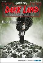 Dark Land 28 - Horror-Serie - Der Fänger ebook by Rafael Marques