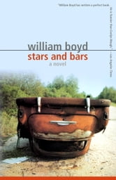 Stars and Bars - A Novel ebook by William Boyd