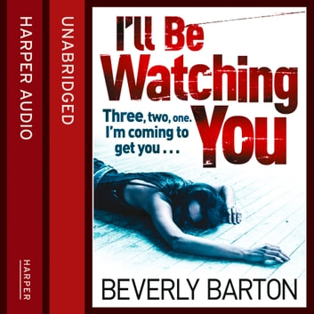 I'll Be Watching You audiobook by Beverly Barton