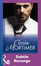 Subtle Revenge (Mills & Boon Modern) ebook by Carole Mortimer