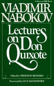 Lectures on Don Quixote ebook by Vladimir Nabokov, Fredson Bowers, Guy Davenport