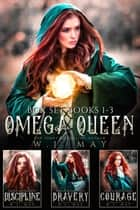 Omega Queen - Box Set Books #1-3 - Omega Queen Series, #13 ebook by W.J. May