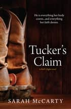 Tucker's Claim ebook by Sarah McCarty
