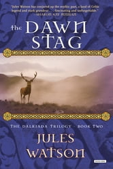 The Dawn Stag: The Dalriada Trilogy, Book Two ebook by Jules Watson