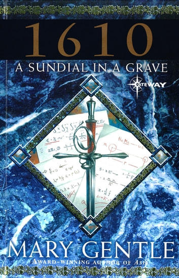 1610: A Sundial In A Grave ebook by Mary Gentle