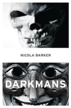 Darkmans eBook by Nicola Barker