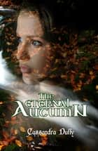 The Eternal Autumn ebook by Cassandra Duffy