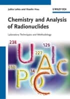 Chemistry and Analysis of Radionuclides ebook by Jukka Lehto,Xiaolin Hou