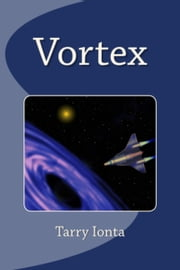 Vortex ebook by Tarry Ionta