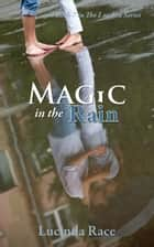 Magic in the Rain ebook by Lucinda Race