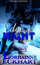 Edge of Night ebook by Lorhainne Eckhart