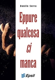 Eppure qualcosa ci manca ebook by Kobo.Web.Store.Products.Fields.ContributorFieldViewModel