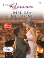 SOS Marry Me! ebook by Melissa McClone