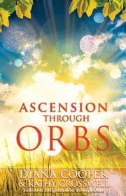 Ascension Through Orbs ebook by Cooper, Diana