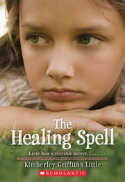 The Healing Spell ebook by Kimberley Griffiths Little