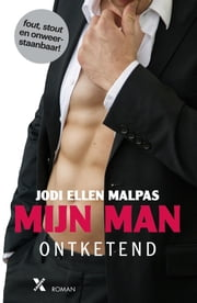 Mijn man - Ontketend ebook by Jodi Ellen Malpas