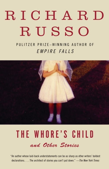 The Whore's Child - Stories ebook by Richard Russo