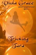 Tricking Tara ebook by Viola Grace
