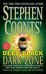 Stephen Coonts' Deep Black Dark Zone ebook by Stephen Coonts,Jim DeFelice