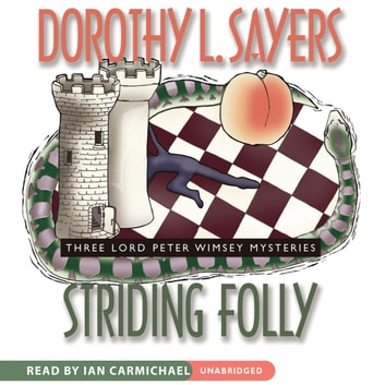 Striding Folly - Three Lord Peter Wimsey Mysteries audiobook by Dorothy L. Sayers