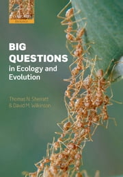 Big Questions in Ecology and Evolution ebook by Thomas N. Sherratt,David M. Wilkinson